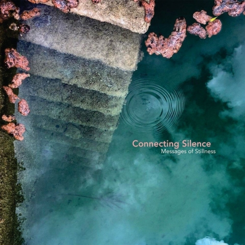 Connecting Silence - Messages Of Stillness - album cover