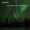 Lounasan - I Wish I Made This Music Every Day - cover